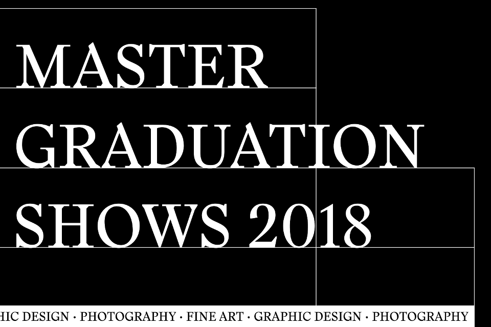 Master Graduation Shows 2018